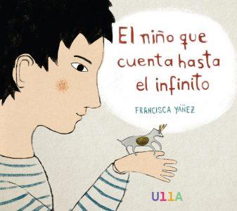 El niño que cuenta hasta el infinito - Francisca Yáñez