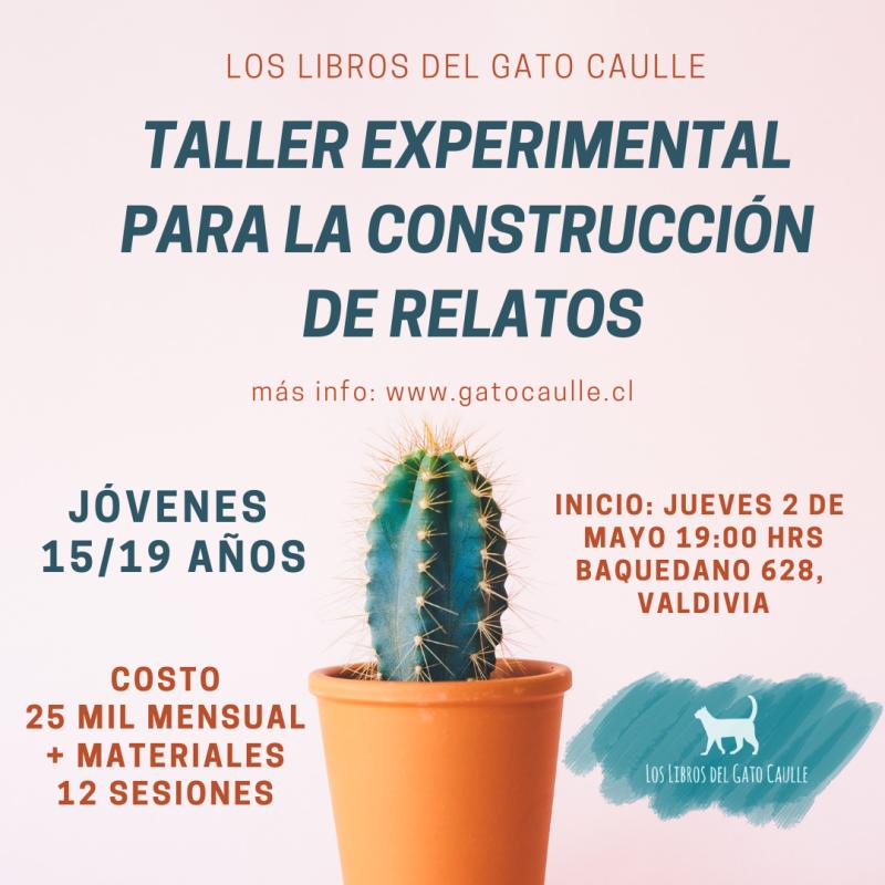 TALLER EXPERIMENTAL PARA LA CONSTRUCCIÓN DE RELATOS