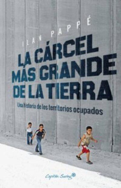 La carcel más grande: una historia de los territorios ocupados