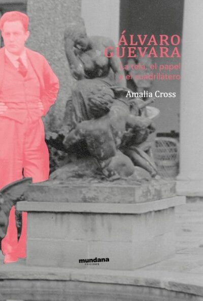Alvaro Guevara: la tela, el papel y el cuadrilátero