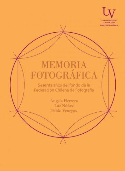 Memoria fotográfica: Sesenta años del fondo de la federación chilena de Fotografía