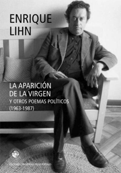 La aparición de la virgen y otros poemas políticos (1963-1987)