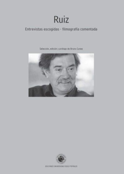 Ruiz. Entrevistas Escogidas. Filmografía comentada