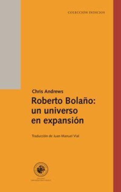 Roberto Bolaño: Un universo en expansión