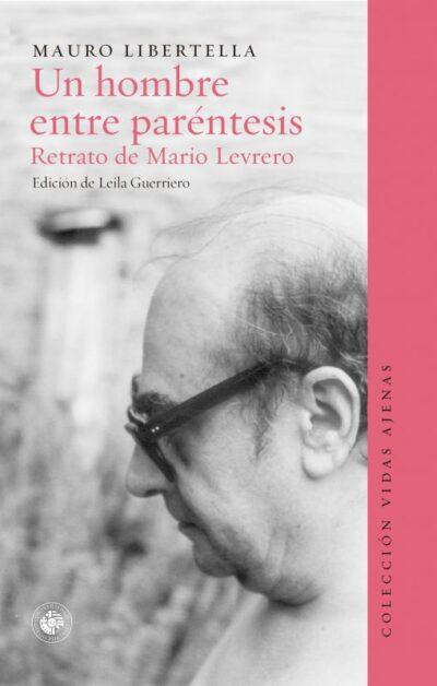 Un hombre entre paréntesis - Retrato de Mario Levrero