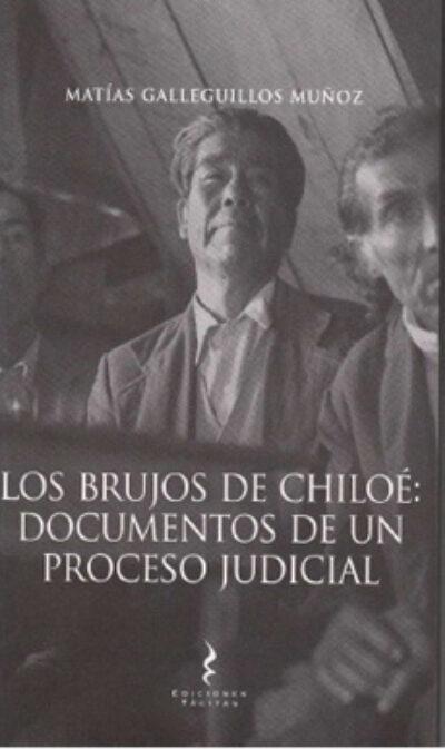 Los brujos de chiloé: Documentos