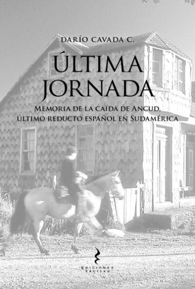 Última Jornada: memoria de la caída de Ancud, último reducto español en Sudamérica
