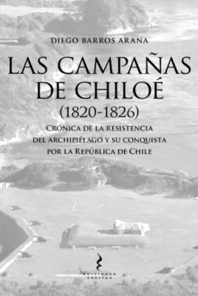 Las Campañas de Chiloé: 1820-1826