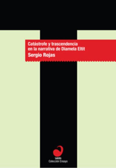 Catástrofe y trascedencia en la narrativa de Damiela Eltit