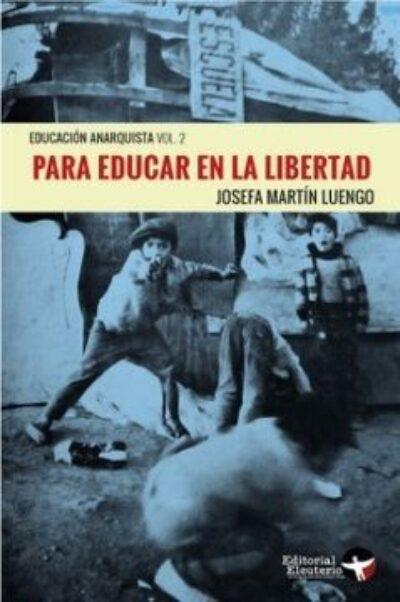 Educación anarquista vol. 2: Para educar en la libertad