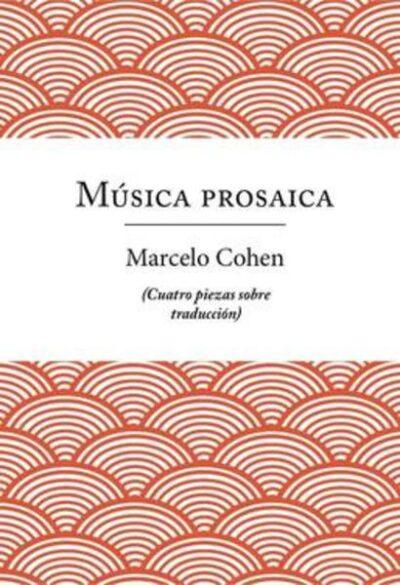 Música prosaica (Cuatro piezas sobre traducción)