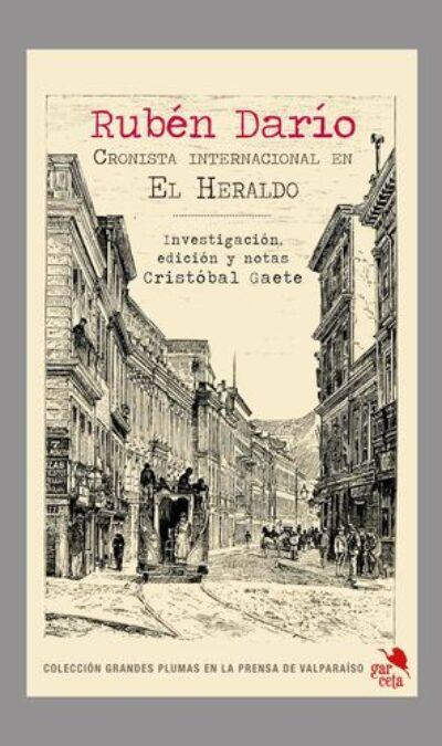 Rubén Darío, Cronista Internacional En El Heraldo