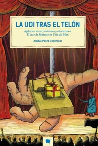 LA UDI TRAS EL TELON: Agitación social, lavinismo y clientismo