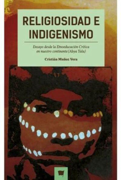Religiosidad e Indigenismo: Ensayo desde la etnoeducación Crítica en nuestro continente