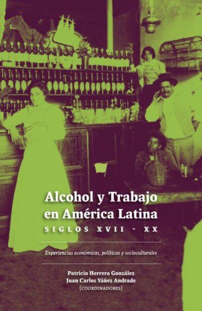 Alcohol y Trabajo en America Latina