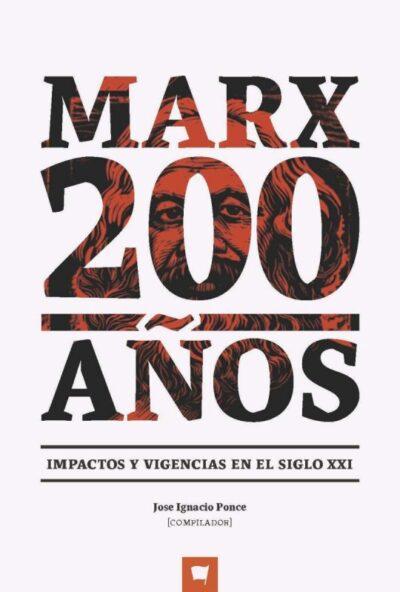 Marx 200 años: Impactos y vigencias en el siglo XXI