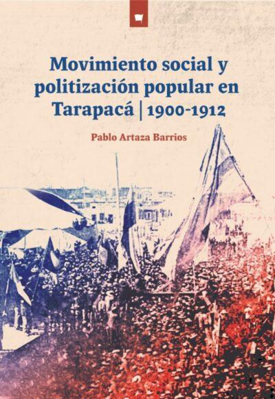 Movimiento social y politización popular en Tarapacá (1900-1912)