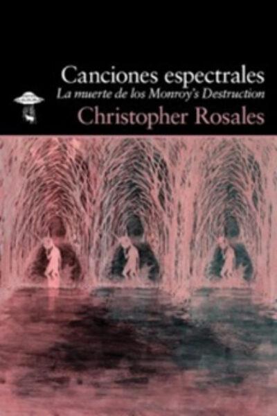 Canciones espectrales: la muerte de los Monroy's Destruction