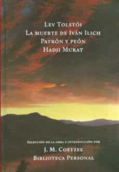 La Muerte de Iván Ilich; Patrón y Peón; Hadji Murat
