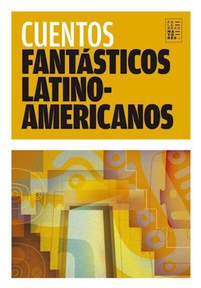 Cuentos fantásticos latinoamericanos