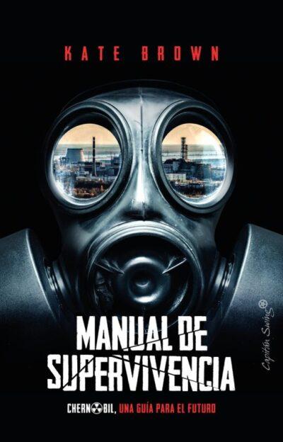 Manual de Supervivencia: Chernobil; una guía para el futuro