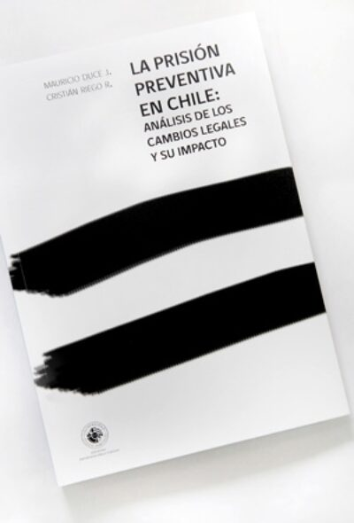 La prisión preventiva en Chile: análisis de los cambios legales y su impacto