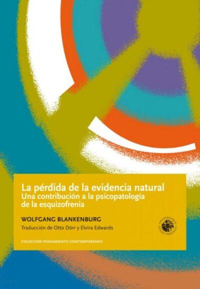 La pérdida de la evidencia natural. Una contribución a la psicopatología de la esquizofrenia.