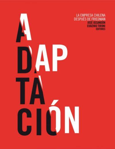 Adaptación. La empresa chilena después de Friedman