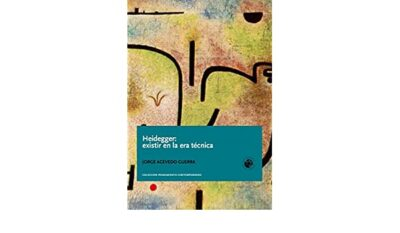 Heidegger: Existir en la era técnica