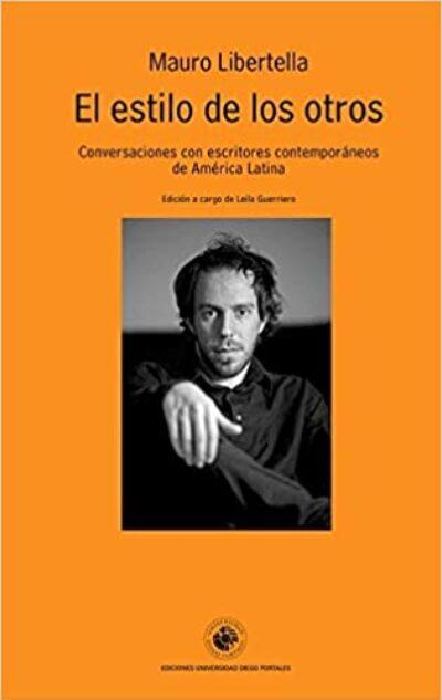 El estilo de los otros. Conversaciones con escritores contemporáneos de América Latina