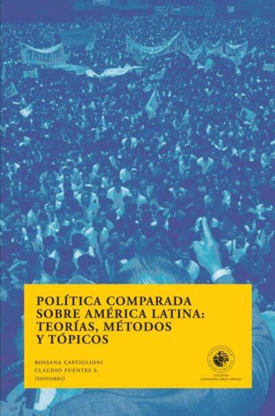 Política comparada sobre América Latina: teorías, métodos y tópicos