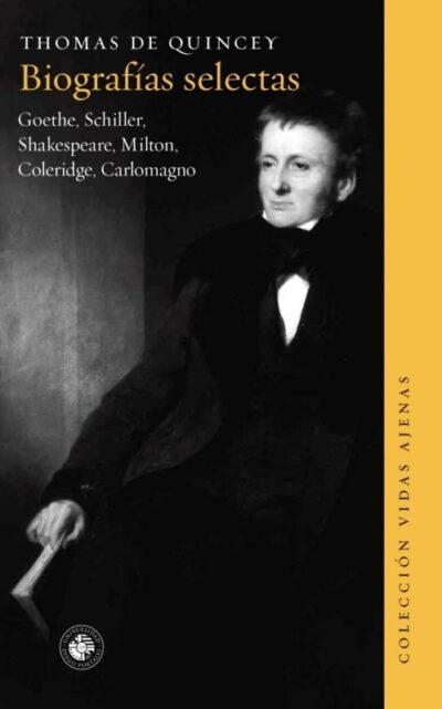 Biografías selectas. Goethe, Schiller, Shakespeare, Milton, Coleridge, Carlomagno