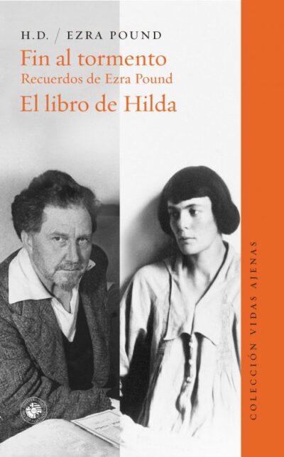 Fin al tormento; Recuerdos de Ezra Pound; El libro de Hilda