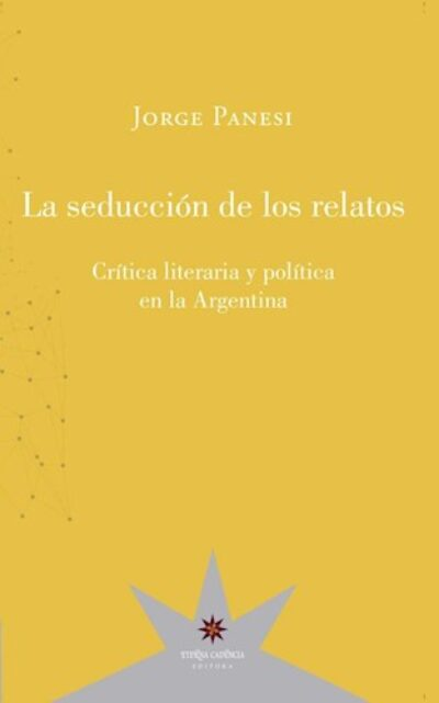 La seducción de los relatos. Crítica literaria y política en la Argentina