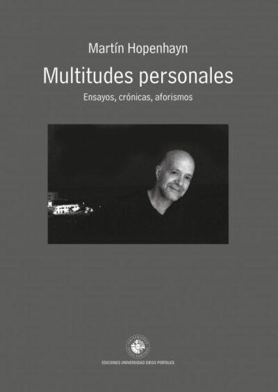 Multitudes personales: Ensayos, crónicas, aforismos