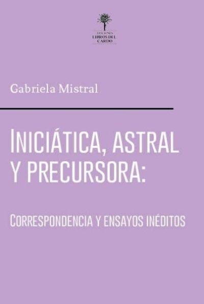 Iniciática, Astral y Precursora: Correspondencia y textos inéditos