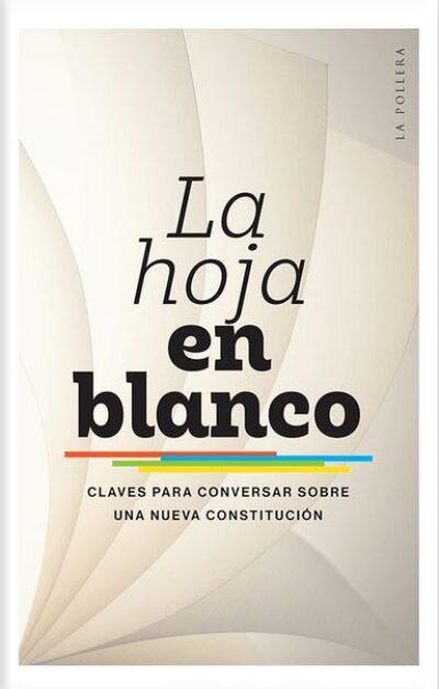 La hoja en Blanco: claves para conversar sobre una nueva constitución
