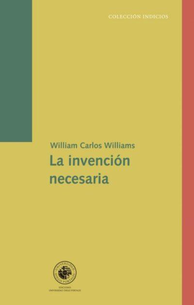 La invención necesaria. Ensayos, cartas, poemas