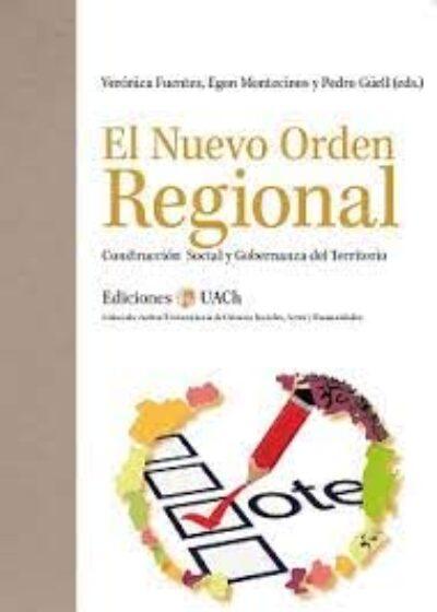El nuevo orden regional: construcción social y gobernanza del territorio
