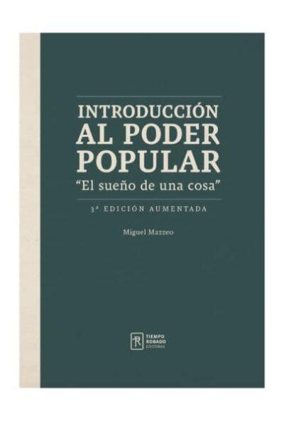 """Introducción al poder popular (3° Ed.) """"El sueño de una cosa"""""""