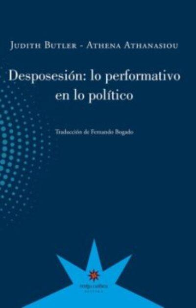 Desposesión: lo performativo en lo político