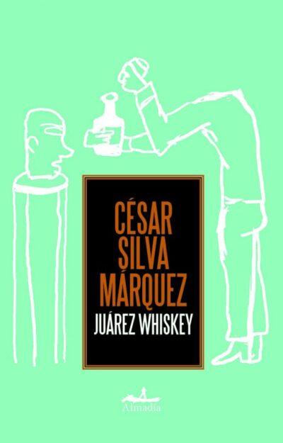 JUAREZ WHISKEY CESAR SILVA MARQUEZ
