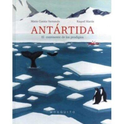 Antartida: el continente de los prodigios