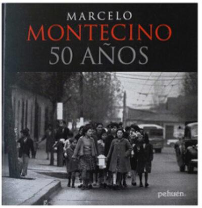 Marcelo Montecinos : 50 Años