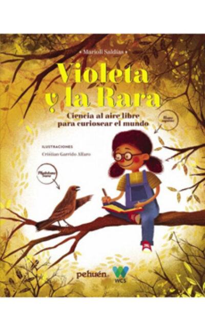 Violeta Y La Rara : Ciencia Al Aire Libre Para Curiosear El Mundo