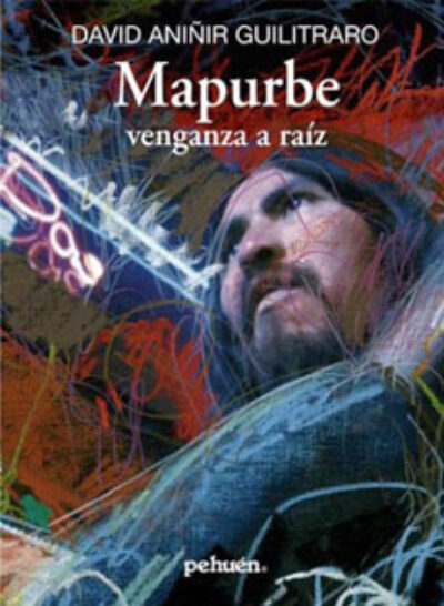 Mapurbe : Venganza A Raiz, 2ª Ed.