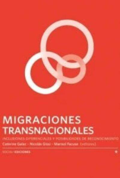 Migraciones Transnacionales: inclusiones diferenciales y posibilidades de reconocimiento