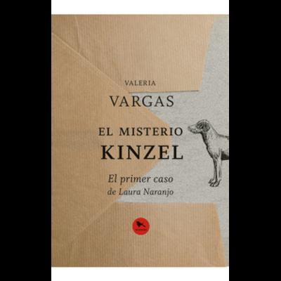 El Misterio De Kinzel: El Primer Caso De Laura Naranjo