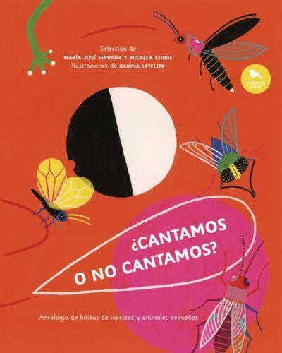 Cantamos O No Cantamos? : Antologia De Haikus De Insectos Y Animales P