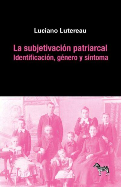 La subjetivación patriarcal: identificación, género y síntoma